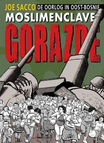 Moslimenclave Gorazde : de oorlog in Oost-Bosnië