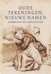 Oude tekeningen, nieuwe namen : Rembrandt en tijdgenoten