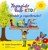 Yogagids voor kids : ontdek je superkracht!