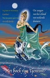 De zangen van het eiland van wakende dromen : het boek van tjentini