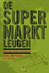 De supermarktleugen : boerenbedrog en verkooptrucs
