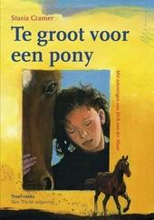 Te groot voor een pony