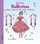 Handboek ballerina : hoe word ik een echte