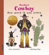 Handboek cowboy : hoe word ik een echte