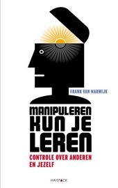 Manipuleren kun je leren : controle over anderen en jezelf