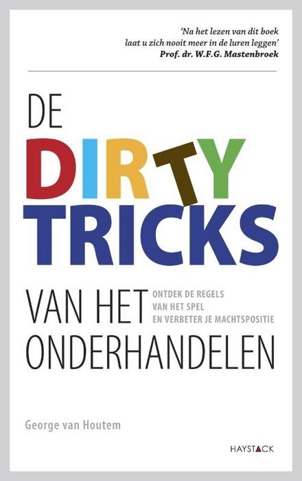 De dirty tricks van het onderhandelen : ontdek de regels van het spel en verbeter je machtspositie