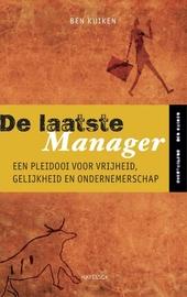 De laatste manager : een pleidooi voor vrijheid, gelijkheid en ondernemerschap