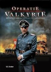 Operatie Valkyrie : het levensverhaal van Claus von Stauffenberg