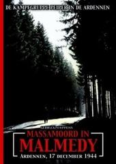 Massamoord in Malmédy? : Ardennen 17 december 1944 : de Kampfgruppe Peiper in de Ardennen