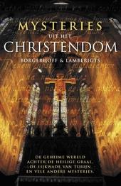 Mysteries uit het christendom : de waargebeurde verhalen van 's werelds beruchtste...