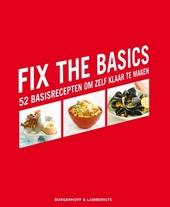 Fix the basics : 52 basisrecepten om zelf klaar te maken