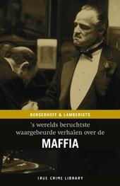 De waargebeurde verhalen van 's werelds beruchtste maffia