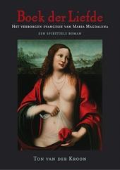 Boek der liefde : het verborgen evangelie van Maria Magdalena