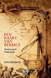 Een kaart van Berbice : piraten op de wilde kust