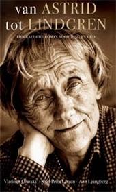Van Astrid tot Lindgren : biografische roman voor jong en oud