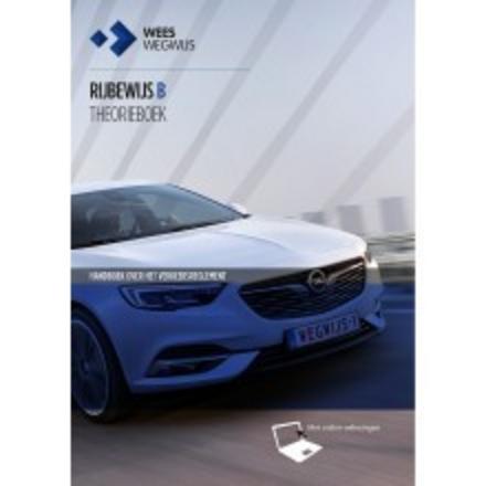 Op weg naar rijbewijs B : theorieboek : handboek over het verkeersreglement