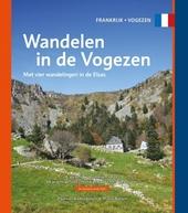 Wandelen in de Vogezen : met vier wandelingen in de Elzas