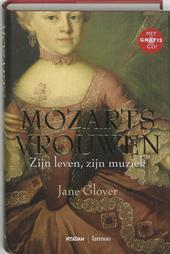 Mozarts vrouwen : zijn leven, zijn muziek