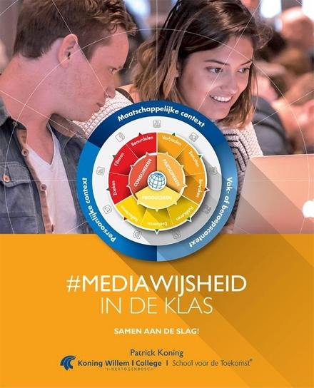 #Mediawijsheid in de klas : samen aan de slag!