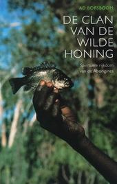De clan van de Wilde Honing : spirituele rijkdom van de Aborigines