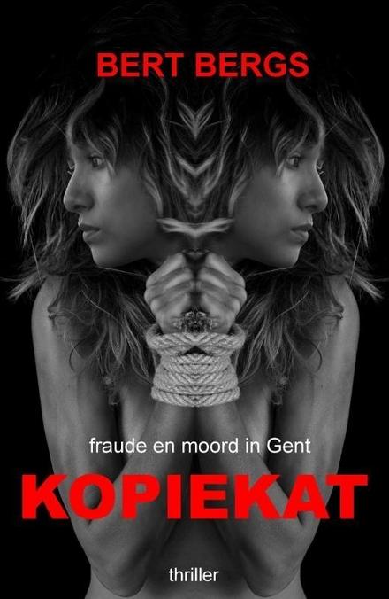 Kopiekat : fraude en moord in Gent