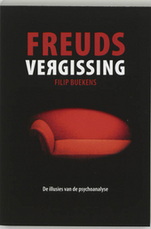 Freuds vergissing : de illusies van de psychoanalyse