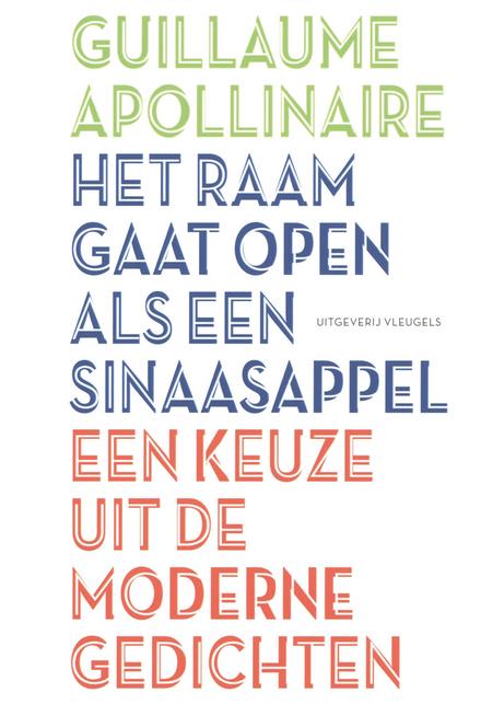 Het raam gaat open als een sinaasappel : een keuze uit de moderne gedichten