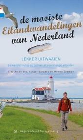 De mooiste eilandwandelingen van Nederland : 18 wandelroutes op 13 (schier- of voormalige) eilanden