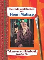 De rode verfstreken van Henri Matisse : teken- en schilderboek