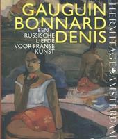 Gauguin, Bonnard, Denis : een Russische liefde voor Franse kunst