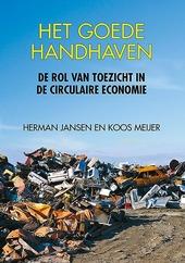 Het goede handhaven : de rol van toezicht in de circulaire economie