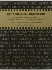 Het geheim van Hollywood : de gouden succesformule voor schrijvers, acteurs, regisseurs en alle andere filmliefhebb...