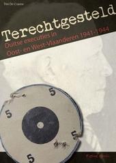 Terechtgesteld : Duitse executies in Oost- en West-Vlaanderen 1941-1944