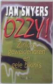 Ozzy! : zinloze geweldenaren en gele bikini's