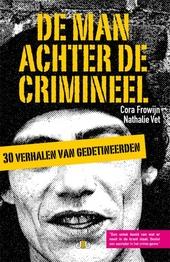 De man achter de crimineel : 30 verhalen van gedetineerden