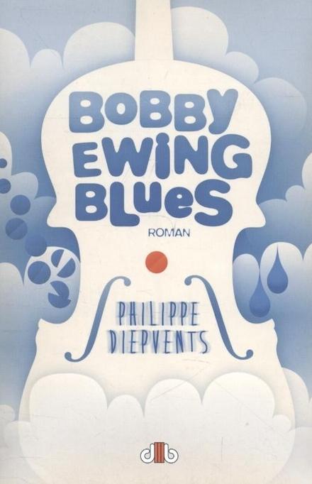 Bobby Ewing blues : roman