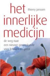 Het innerlijke medicijn : de weg naar een nieuwe geneeskunde voor lichaam en geest