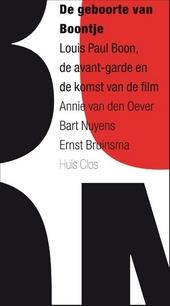 De geboorte van Boontje : Louis Paul Boon, de avant-garde en de komst van de film
