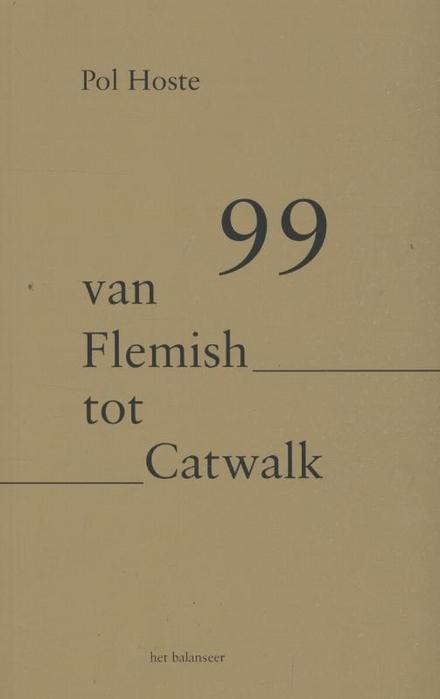 99 : van Flemish tot catwalk