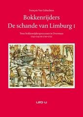 Bokkenrijders : de schande van Limburg. I, Twee bokkenrijdersprocessen in Overmaas 1743-1745 en 1750-1752