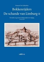 Bokkenrijders : de schande van Limburg. II, De derde en grootste bokkenrijdersvervolging 1771-1777
