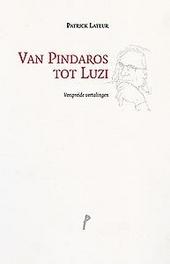 Van Pindaros tot Luzi : verspreide vertalingen