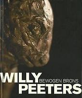 Bewogen brons : Willy Peeters