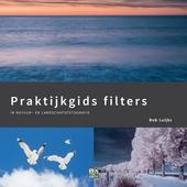 Praktijkgids filters : in natuur- en landschapsfotografie