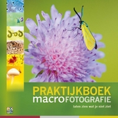 Praktijkboek macrofotografie : laten zien wat je niet ziet