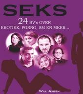 Seks : 24 bv's over erotiek, porno, sm en meer