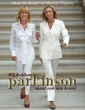 Wij hebben Parkinson : maar ook een leven!