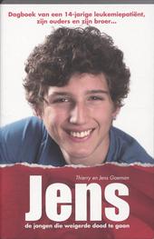 Jens, de jongen die weigerde dood te gaan : dagboek van een 14-jarige leukemiepatiënt, zijn ouders en zijn broer.....