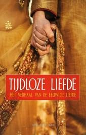 Tijdloze liefde : het verhaal van de eeuwige liefde