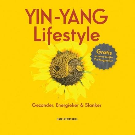 Yin-yang lifestyle : gezonder, energieker & slanker